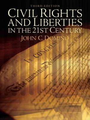 Civil Rights and Liberties in the 21st Century By Domino, John C.